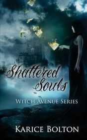 The Witch Avenue Series: Shattered Souls