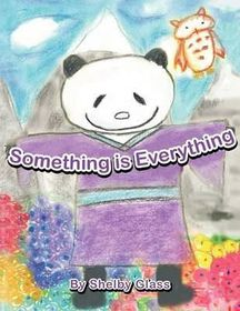 Something Is Everything