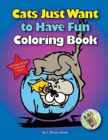 Cats Just Want to Have Fun Coloring Book