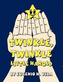 Twinkle, Twinkle Little Harold