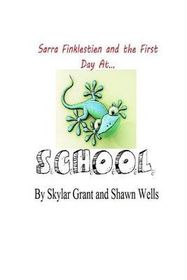 Sarra Finklestien and the First Day at S.C.H.O.O.L.