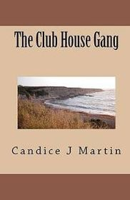 The Club House Gang