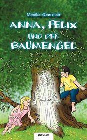 Anna, Felix Und Der Baumengel
