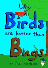 Why Birds Are Better Than Bugs