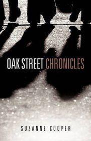 Oak Street Chronicles