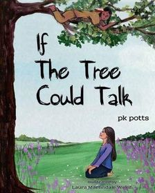 If the Tree Could Talk