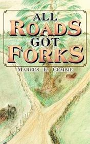 All Roads Got Forks