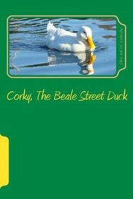 Corky, the Beale Street Duck