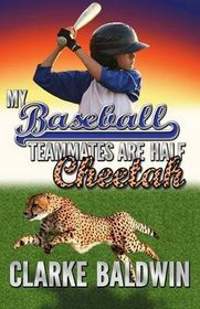 My Baseball Teammates Are Half Cheetah
