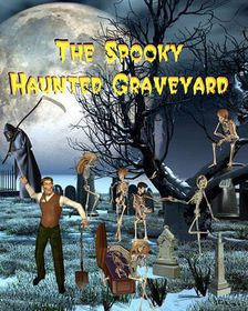 The Spooky Haunted Graveyard