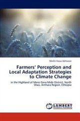 Farmers' Perception and Local Adaptation Strategies to Climate Change