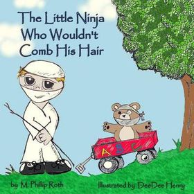 The Little Ninja Who Wouldn't Comb His Hair