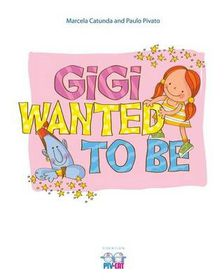 Gigi Wanted to Be