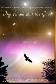 The Eagle and the Owl: When All the Worlds Were New