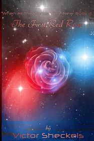 The First Red Rose: When All the Worlds Were New