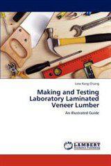 Making and Testing Laboratory Laminated Veneer Lumber