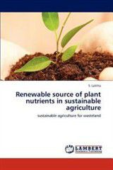 Renewable Source of Plant Nutrients in Sustainable Agriculture