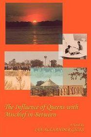 The Influence of Queens with Mischief in Between