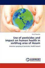 Use of Pesticides and Impact on Human Health in Sorbhug Area of Assam