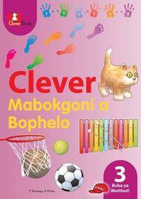 Clever Mabokgoni a Bophelo Kreiti 3 Puku Ya Mothuti CAPS (Sepedi)
