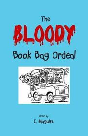 The Bloody Book Bag Ordeal