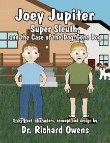 Joey Jupiter, Super Sleuth, and the Case of the Dog-Gone Dog
