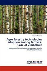 Agro Forestry Technologies Adoption Among Farmers. Case of Zimbabwe