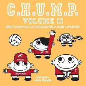 Chump II Every Team Has an Undiscovered Secret Weapon!