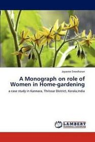 A Monograph on Role of Women in Home-Gardening