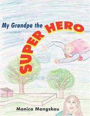 My Grandpa the Super Hero