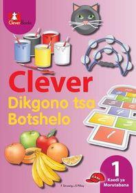 Clever Dikgono Tsa Botshelo Kereiti 1 Buka Ya Moithuti CAPS (Setswana)