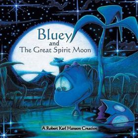 Bluey and the Great Spirit Moon