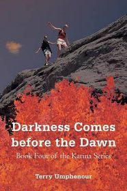 Darkness Comes Before the Dawn