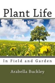 Plant Life in Field and Garden