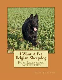 I Want a Pet Belgian Sheepdog