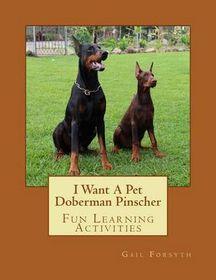 I Want a Pet Doberman Pinscher