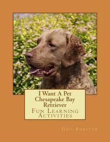 I Want a Pet Chesapeake Bay Retriever