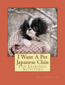 I Want a Pet Japanese Chin