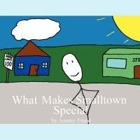 What Makes Smalltown Special