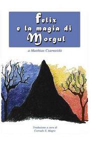 Felix E La Magia Di Morgul