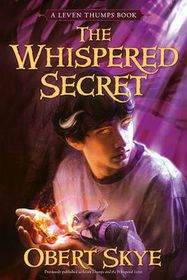 Leven Thumps & Whispered Secret