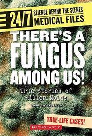 Theres a Fungus Among Us!