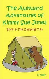 The Awkward Adventures of Kimmy Sue Jones, Book 1