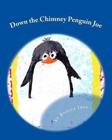 Down the Chimney Penguin Joe