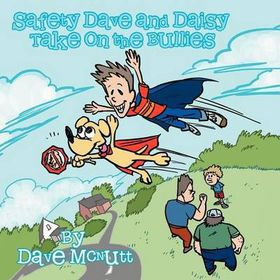 Safety Dave and Daisy Take on the Bullies