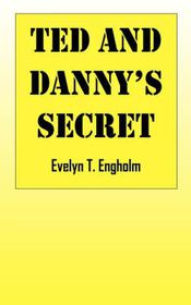 Ted and Danny's Secret