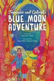 Francisco and Gabriel's Blue Moon Adventure