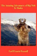 The Amazing Adventures of Big Nick in Alaska