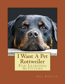 I Want a Pet Rottweiler
