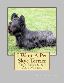 I Want a Pet Skye Terrier